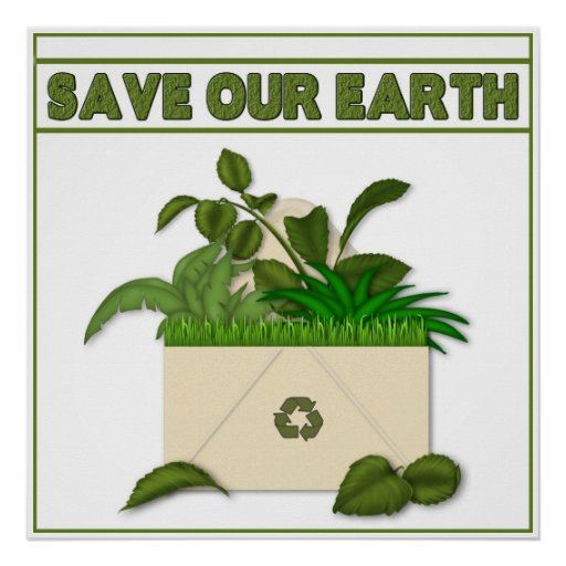 SAVE OUR EARTH POSTER - RECYCLE PRINT