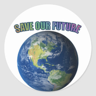 Save Our Future, Save Our Earth, Save Our Planet Classic Round Sticker