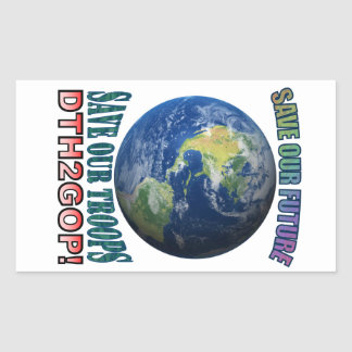 Save Our Future, Save Our Troops, DTH2GOP! Rectangular Sticker