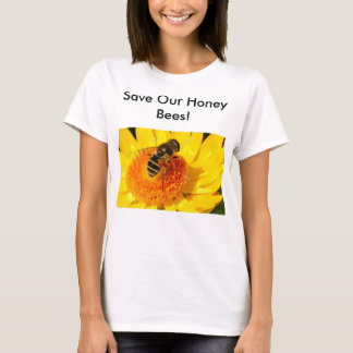 Save Our Honey Bees T-Shirt