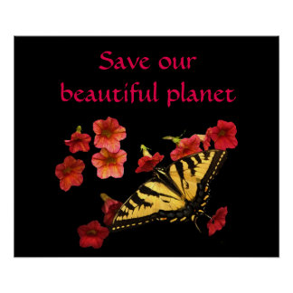 Save Our Planet Butterfly on Red Flowers Poster