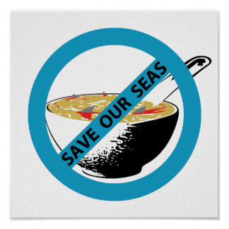 SAVE OUR SEAS ban shark fin soup Poster