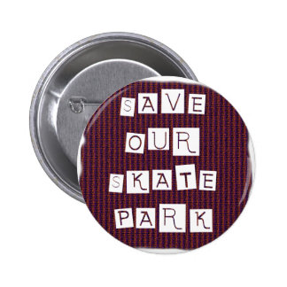 Save Our Skate Park Text against red blue back Pins