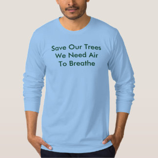 Save Our Trees, Sky Blue T-Shirt