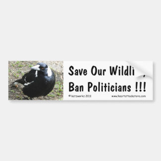 Save our wildlife, ban politicians... bumper sticker