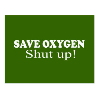 SAVE OXYGEN, SHUT UP POSTCARD