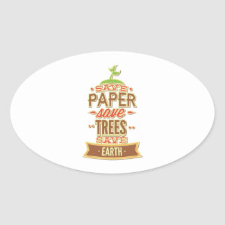 Save Paper Save Trees Save Earth Oval Sticker