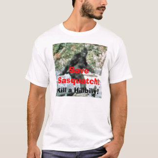 Save Sasquatch!, Kill a Hillbilly! T-Shirt