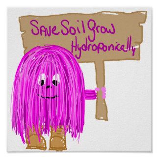 Save Soil Grow Hydroponically Poster