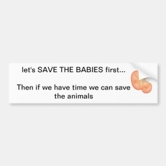 Save the Babies first Bumper Stickers