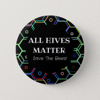 Save The Bees - All Hives Matter 6 Cm Round Badge