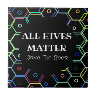Save The Bees - All Hives Matter Ceramic Tile