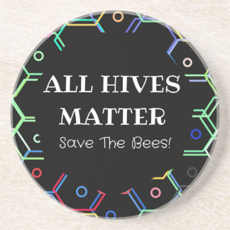 Save The Bees - All Hives Matter Coaster