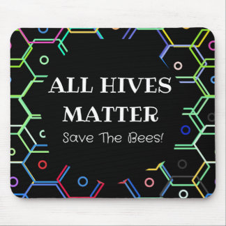 Save The Bees - All Hives Matter Mouse Pad
