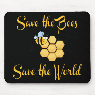 Save the Bees Save the World Mouse Pad