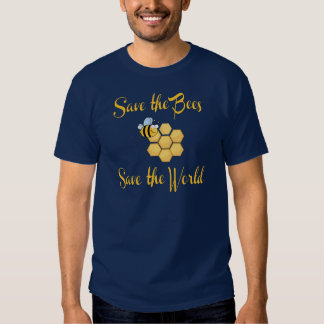 Save the Bees Save the World Tees