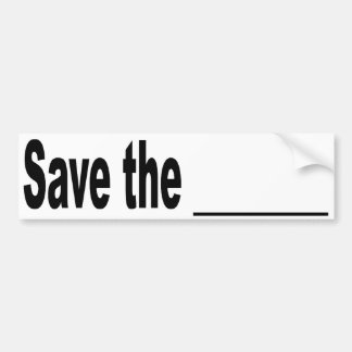 Save the blank bumper sticker