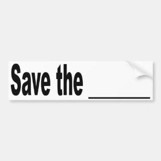 Save the blank bumper sticker