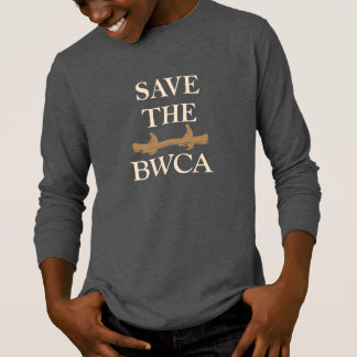Save the BWCA and all National Land! T-Shirt