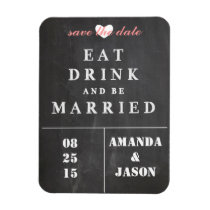 Save the Date Magnet - eat drink be married Flexible Magnet