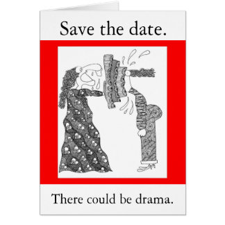 Save the date., There could be drama. Card