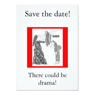 Save the date!, There could be drama! 13 Cm X 18 Cm Invitation Card