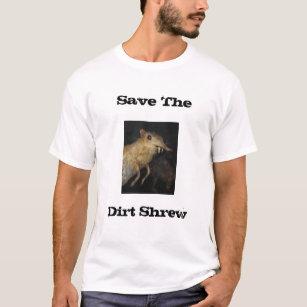 Save The Dirt Shrew T-Shirt