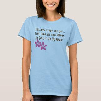 Save the Drama 4 Yo Mama! T-Shirt