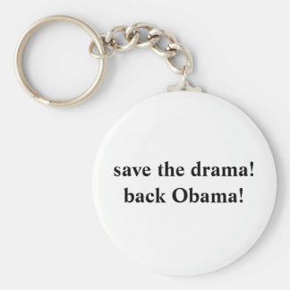 save the drama!back Obama! Basic Round Button Key Ring