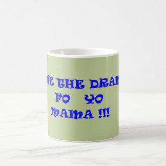SAVE THE DRAMA FO YO MAMA BASIC WHITE MUG