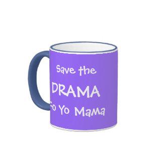 SAVE THE DRAMA FO YO MAMA RINGER MUG