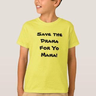 Save the Drama for Yo Mama! Tees