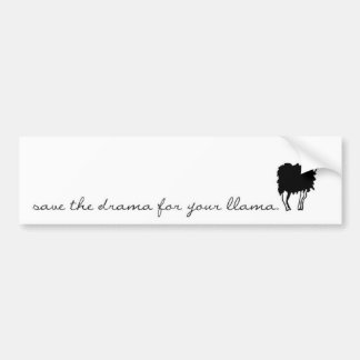 save the drama for your llama bumper stickers