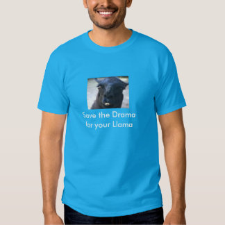 Save the Drama for your Llama T Shirts