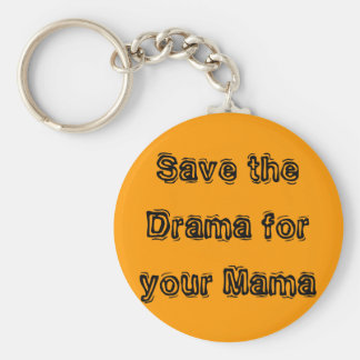 Save the Drama for your Mama Basic Round Button Key Ring