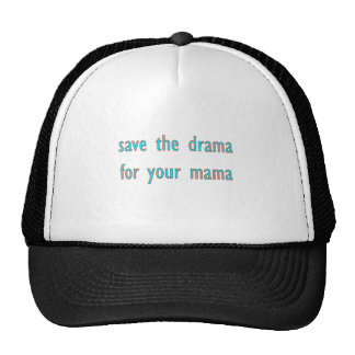 save the drama for your mama trucker hat