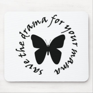 save the drama for your mama Mousepad
