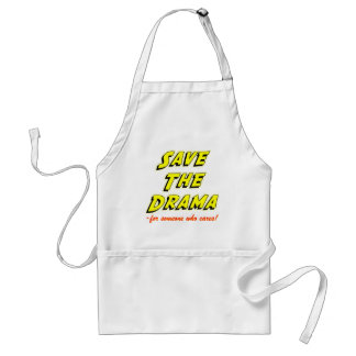 Save the Drama Snappy Saying Standard Apron
