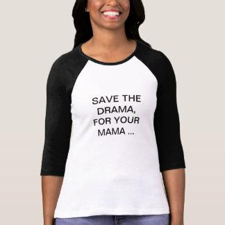 SAVE THE DRAMA... TEES