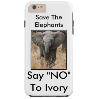 """Save The Elephants Say """"NO"""" To Ivory Tough iPhone 6 Plus Case"""