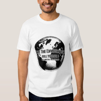 Save the environment tshirts