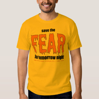 Save the Fear Tee Shirts