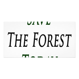 Save The Forest Today Photo Card