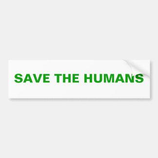 SAVE THE HUMANS CAR BUMPER STICKER
