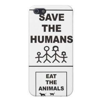 Save the Humans, Eat the Animals iPhone 5 Case