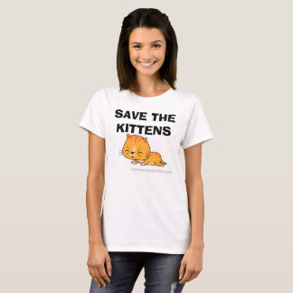 Save the Kittens!  Start with the Neonatals! Shirt