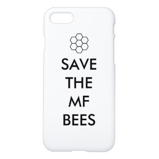 SAVE THE MF BEES Iphone 7 Phone Case