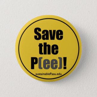 Save the P(ee)! (button) 6 Cm Round Badge
