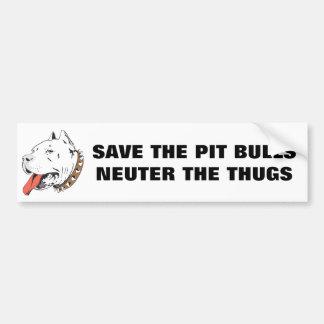Save the Pit Bulls Neuter Thugs Bumper Sticker