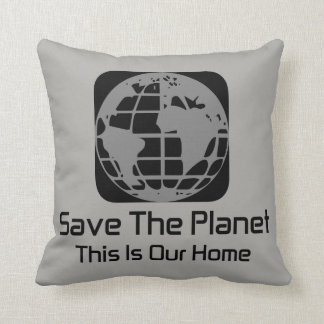 """Save The Planet, This Is Our Home"" Cushion"